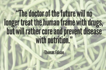 Health and nutrition quote by Thomas Edison - Design and Photograph by Briana Morrison