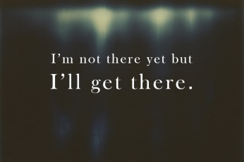 Inspirational Quote - I'm not here yet... by Briana Morrison