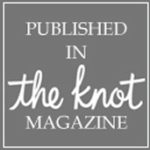 Published in The Knot Magazine - The Winter 2015 Issue